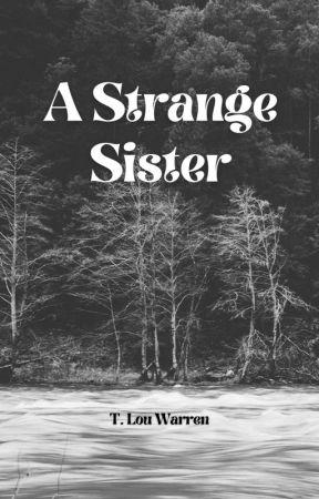 A Strange Sister by tlouwarren