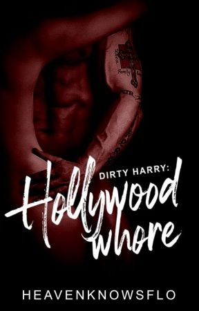 DIRTY HARRY: Hollywood Whore by HeavenKnowsFLO