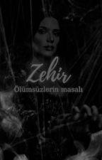 Zehir, ölümsüzlerin masalı by Raynesirenity