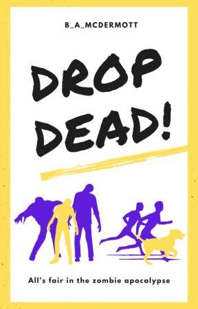 Drop Dead! by b_a_mcdermott