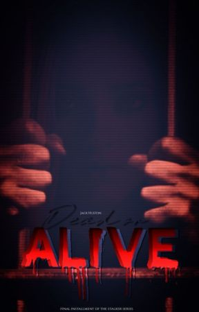 Dead or Alive (Stalker III) by JackHuston96