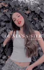 Olivia's Sister, olivia rodrigo. by zainacantwrite