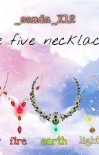 The five necklaces / Cele cinci lănțișoare  de _sanda_X12