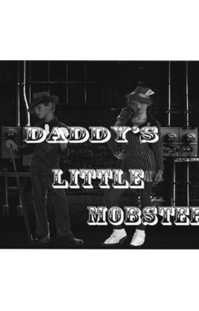 Daddy's Little Mobster by ChyanneFields