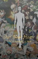 Our New Home (TPN x Reader x MHA) by LillithTheNerdyDemon