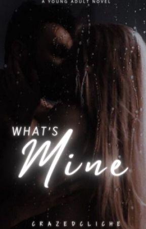 What's Mine by crazedcliche