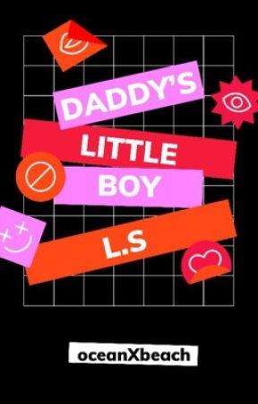 Daddy's Little Boy // Larry Stylinson  by oceanXbeach