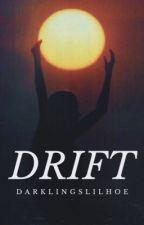 drift by darklingslilhoe