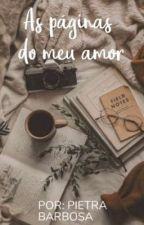 <°•{~As Páginas do meu Amor~}•°> by Nezukofushojih0t