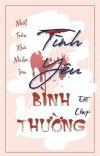 [Edit - Hoàn] Tình Yêu Bình Thường (H Văn) cover