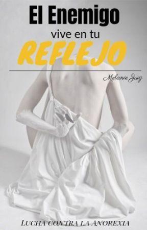 """El Enemigo vive en tu Reflejo: """"Lucha contra la anorexia 1.0"""" by melanie_juig"""