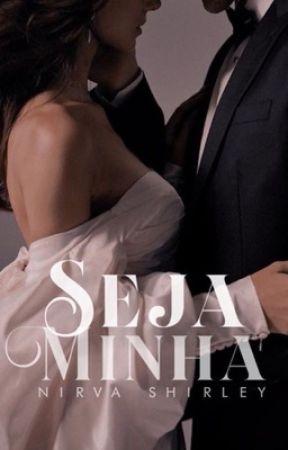 Seja Minha. - II TEMPORADA  by Nirva_Shirley
