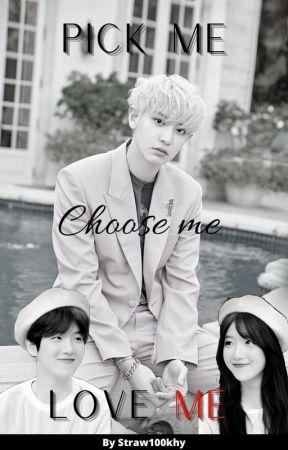 Pick me, Choose me, Love me. by Straw100hy