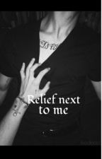 Relief next to me by L0u1sMyLuv