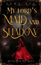 My Lord's Maid And Shadow  by Luna_Liu
