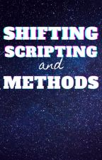 Shifting, Scripting, and Methods by Charlotte_444
