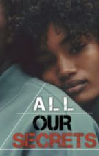 All Our Secrets by Afronaut99