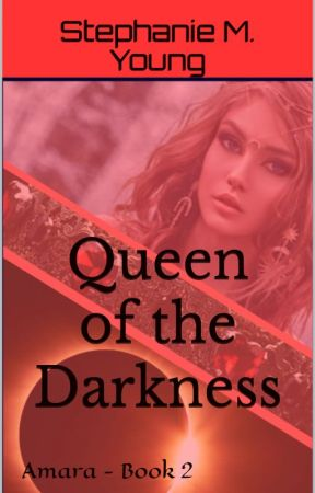 Amara #2 - Queen of the Darkness by stephanie_m_young