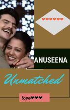 ANUSEENA❤ unmatched love by KHUSBURain