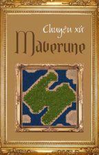 Chuyện xứ Maverune bởi De_Colchian