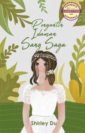 Pengantin Idaman Sang Saga (TAMAT) by shirleyduassa