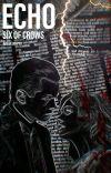 Echo • Six Of Crows - Kaz Brekker  cover