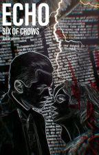 Echo • Six Of Crows - Kaz Brekker  by abluejayyyy