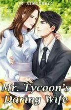 Mr.Tycoon's Daring Wife by AlizaSiddiqque