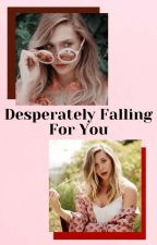 Desperately Falling For You by ProSimping