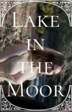 BelieveAndBeHappy tarafından yazılan Lake in the Moor adlı hikaye