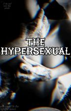 The Hypersexual by Oh_Yum
