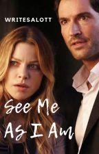 See Me As I Am by AngelaLott9