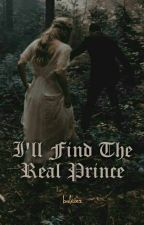 I'll Find The Real Prince by baleinz