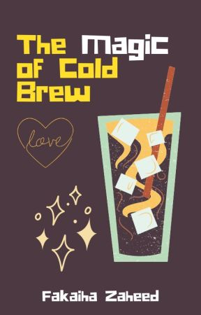 The Magic of Cold Brew by IvoryStarr