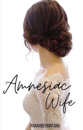 Amnesiac Wife by panahberbintang