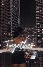 Together. by winnie531