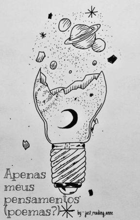 Apenas meus pensamentos (poemas?) by traveling_to_saturn