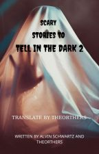 SCARY STORIES TO TELL IN THE DARK 2 bởi TheOrthers