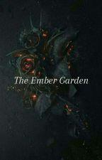 The Ember Garden by KweenHedgiee