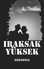 Iraksak Yüksek by xxilyonia