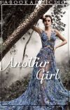 Another Girl (0.5 in The Selection Fanfiction Series) cover