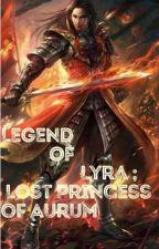 Land of Lyra; Lost Princess Of Aurum | Book One | by happysoulofjoy