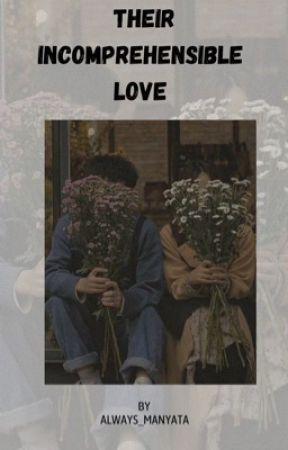 Their incomprehensible love by Always_Manyata