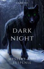 Dark Night بقلم lovelythings2003
