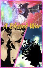 A Blessed War by Master_Lye_Maxyz