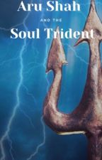 Aru Shah and the Soul Trident by fanfic_suna