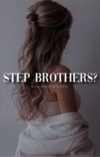 Step brothers?  by sedrawrites