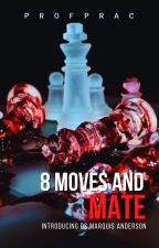 8 Moves and Mate by ProfPrac