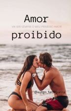 Amor Proibido - Livro³  [Concluída] || Série Permita-se, de vullgo_fanfiqueira