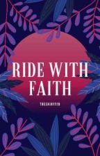 RIDE WITH FAITH ni treshinyy19